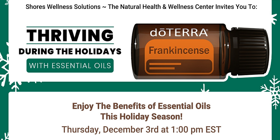 Thriving During the Holidays with Essential Oils (In-Person and Live On Facebook)