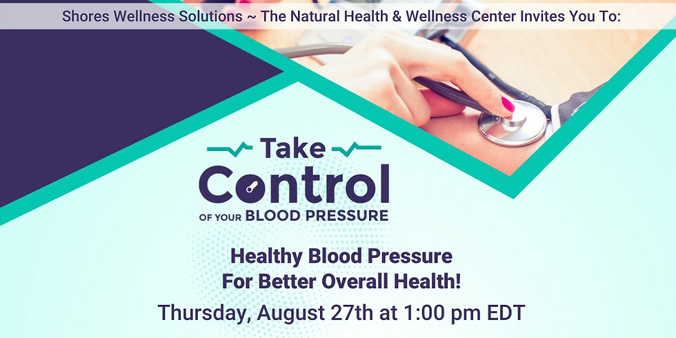 Take Control of Your Blood Pressure (In-Person & Live on Facebook)