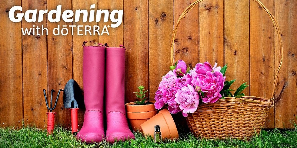 Gardening with doTERRA (In-Person & Live on Facebook)