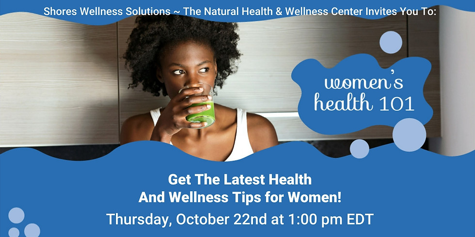 Women's Health 101 (In-Person and Live On Facebook)