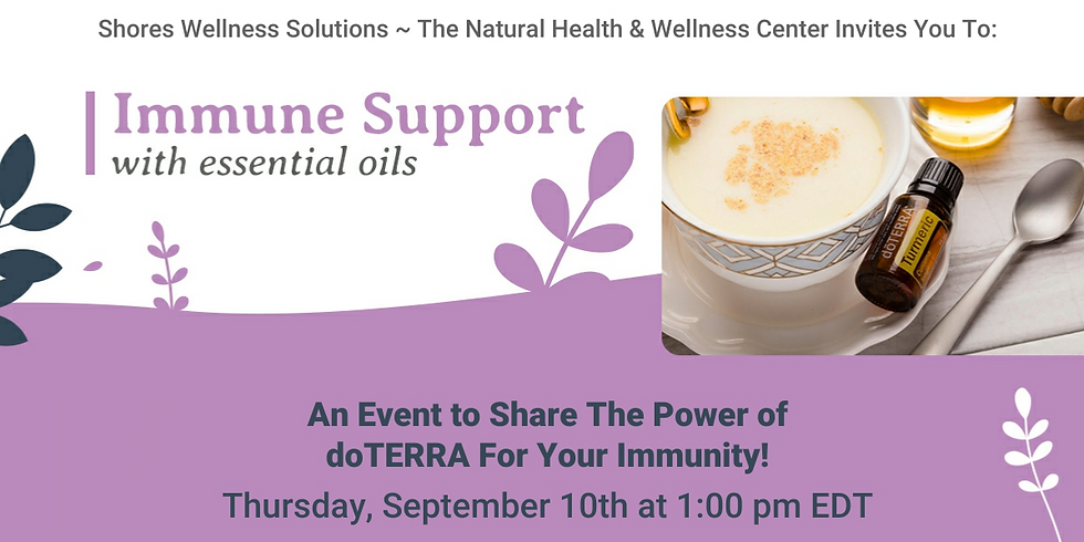 Immune Support with Essential Oils  (In-Person & Live on Facebook)