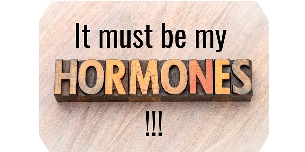 (NJ): It Must My Hormones!
