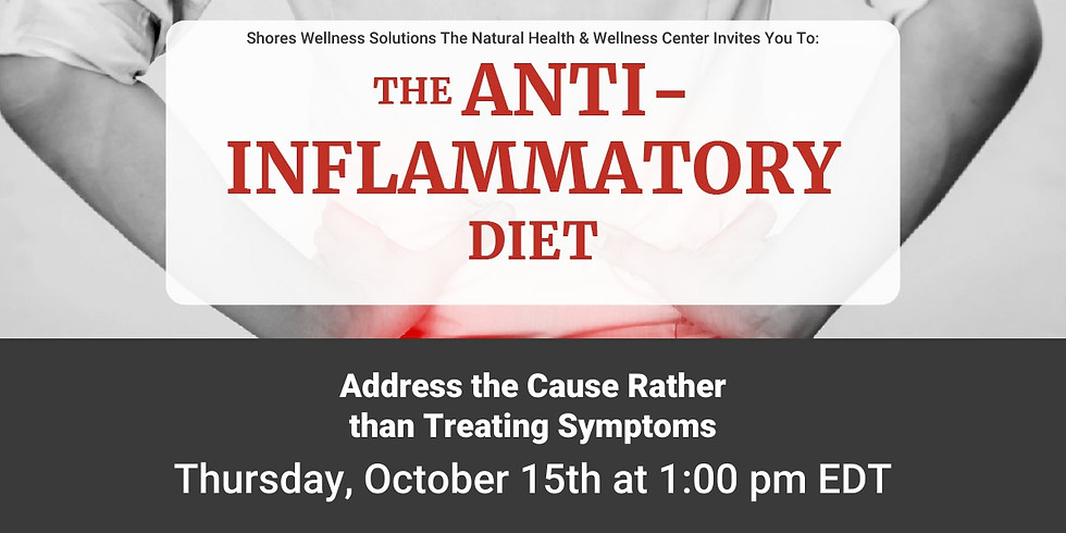 The Anti-Inflammatory Diet  (In-Person & Live on Facebook)