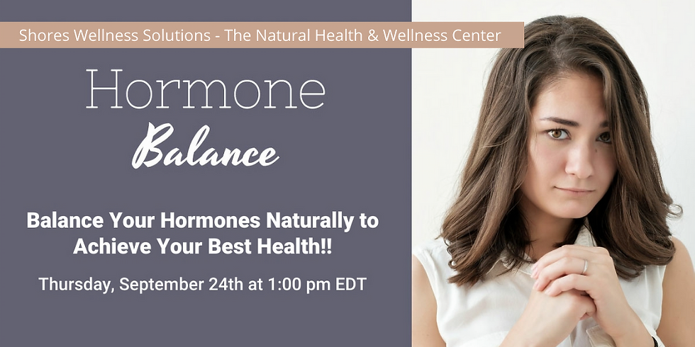 Balance Your Hormones Naturally (In-Person & Live on Facebook)