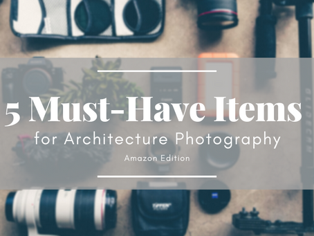 5 Must-Have Items for Architecture Photography: Amazon Edition