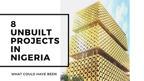Unbuilt Nigeria - 8 Awesome  Architectural Designs