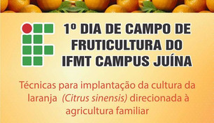 IFMT Campus Juína realiza 1º Dia de Campo de Fruticultura
