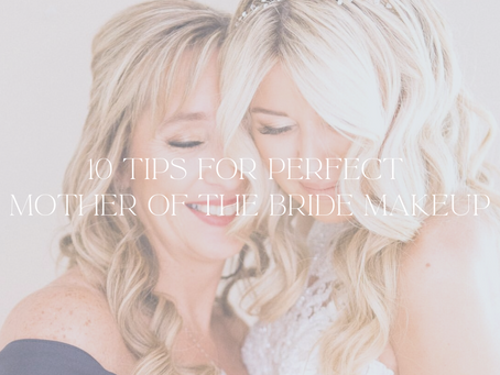 10 Tips for Perfect Mother of the Bride Makeup