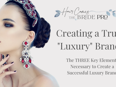 The 3 Key Elements to Creating a Successful Luxury Brand