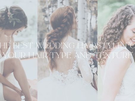 The Best Wedding Hairstyle for your Hair Type and Texture