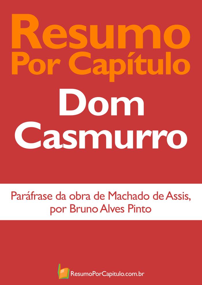 Resumo Por Capítulo: Dom Casmurro