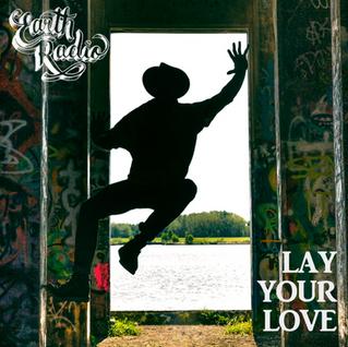 Earth Radio - Lay Your Love