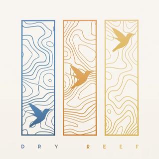 Dry Reef - Hey Bird