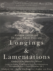 Durham University Chamber Choir present 'Longings & Lamentations' on Saturday 29th Febru