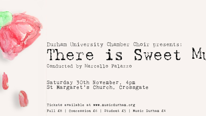 Durham University Chamber Choir presents - 'There is Sweet Music'
