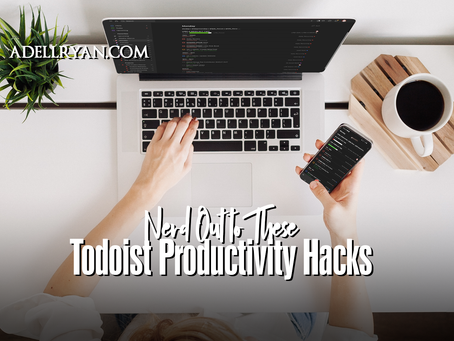 Nerd Out to These Unique Todoist Productivity Hacks