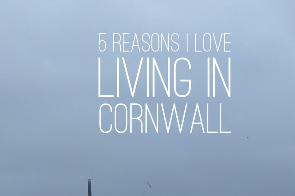 5 reasons I love living in Cornwall