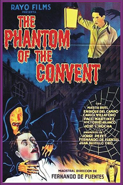 El Fantasma Del Convento (The Phantom of The Convent)1934