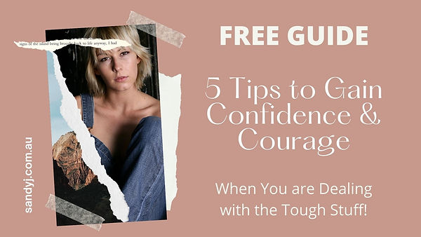 5 Tips to Gain Confidence & Courage Fron