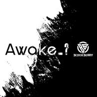 BLVCKBERRY「Awake_?」