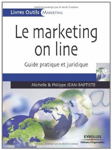 Le marketing on line - Guide pratique et