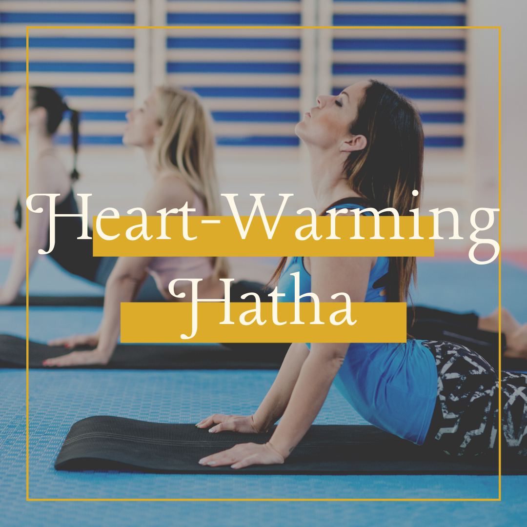 Monday   Heart-Warming Hatha   7.30pm