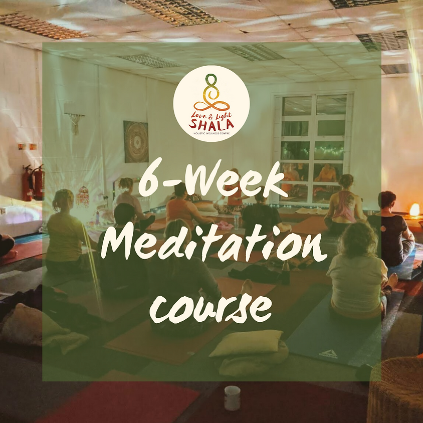 6-Week Introduction to Meditation Course (Wednesdays 6.10pm)