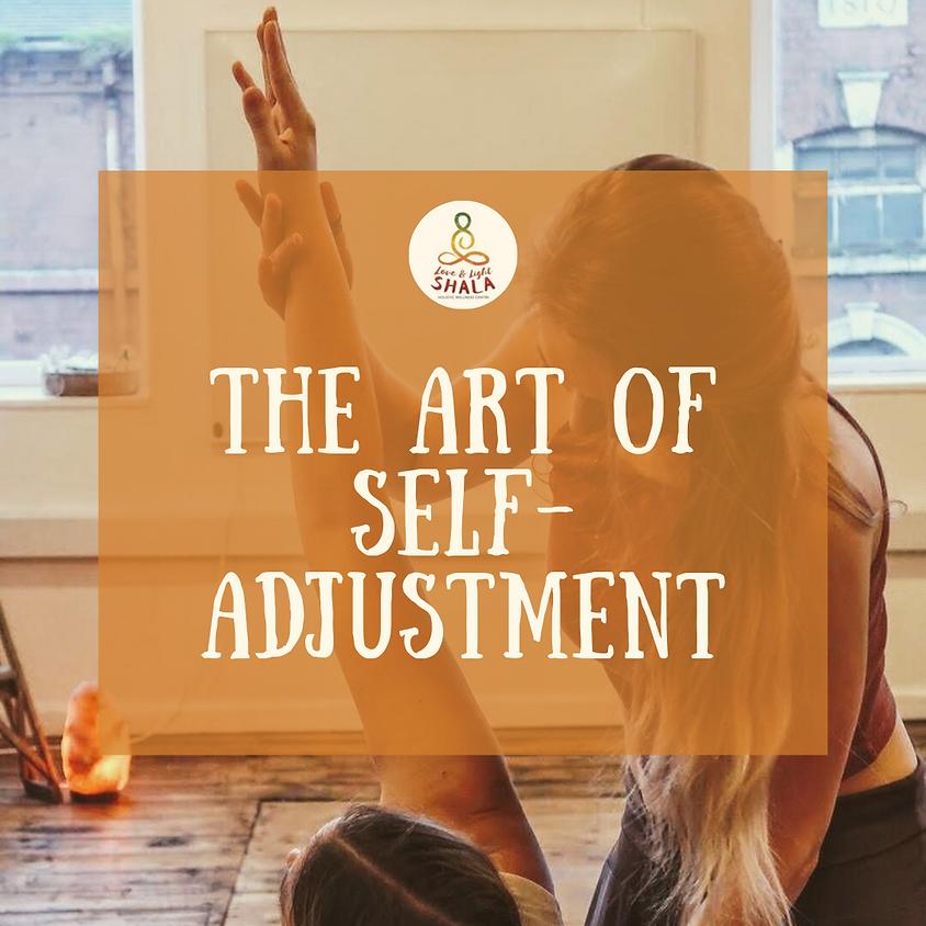 The Art of Self-Adjustments Workshop