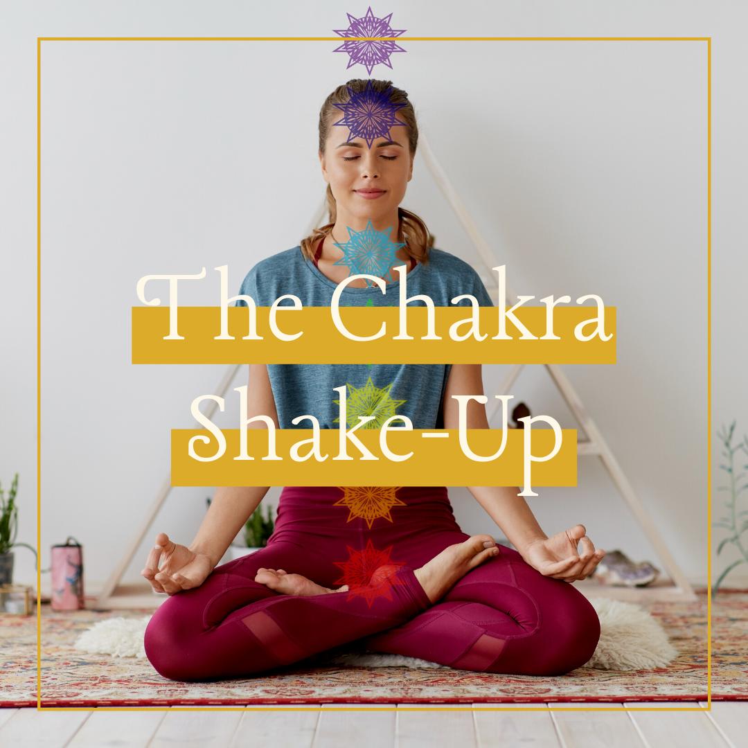 Tuesday   The Chakra Shake-Up   6.30pm