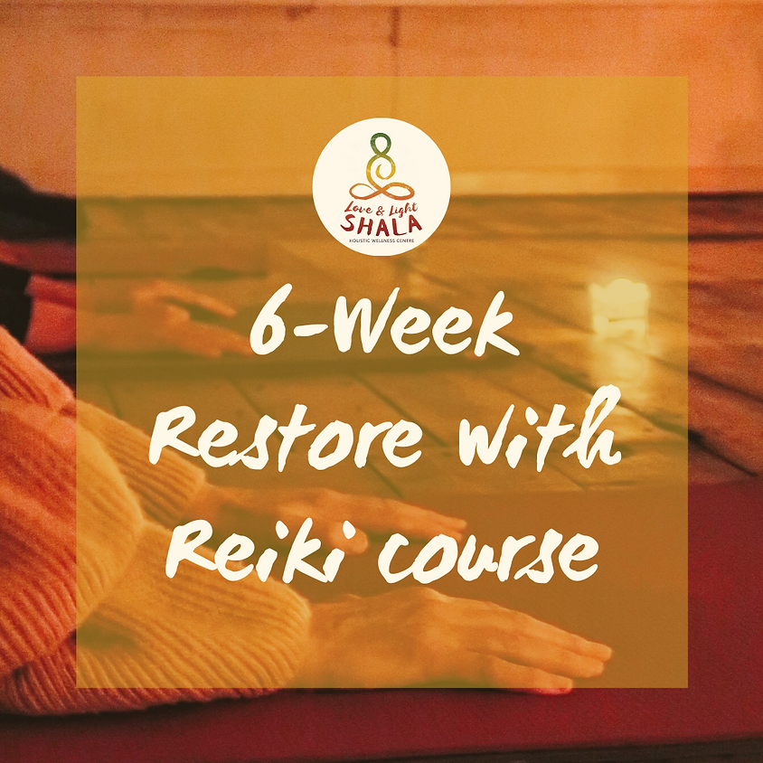 6-Week Restore with Reiki Course (Mondays 7.20pm)