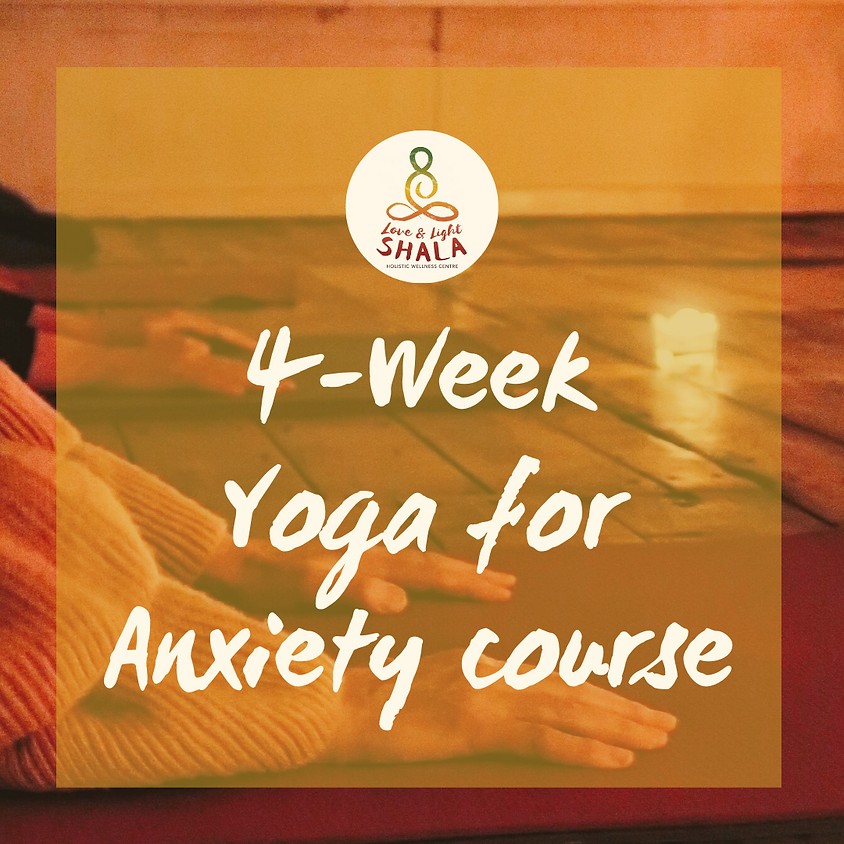 4-Week Yoga for Anxiety Course (Mondays 7.20pm)