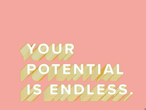 Feel Good Fridays; Your Potential is Endless