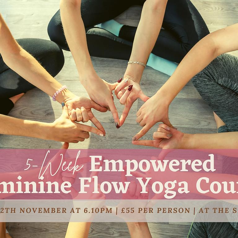 5-Week 'Empowered Feminine Flow' Course (Friday 6.10pm)