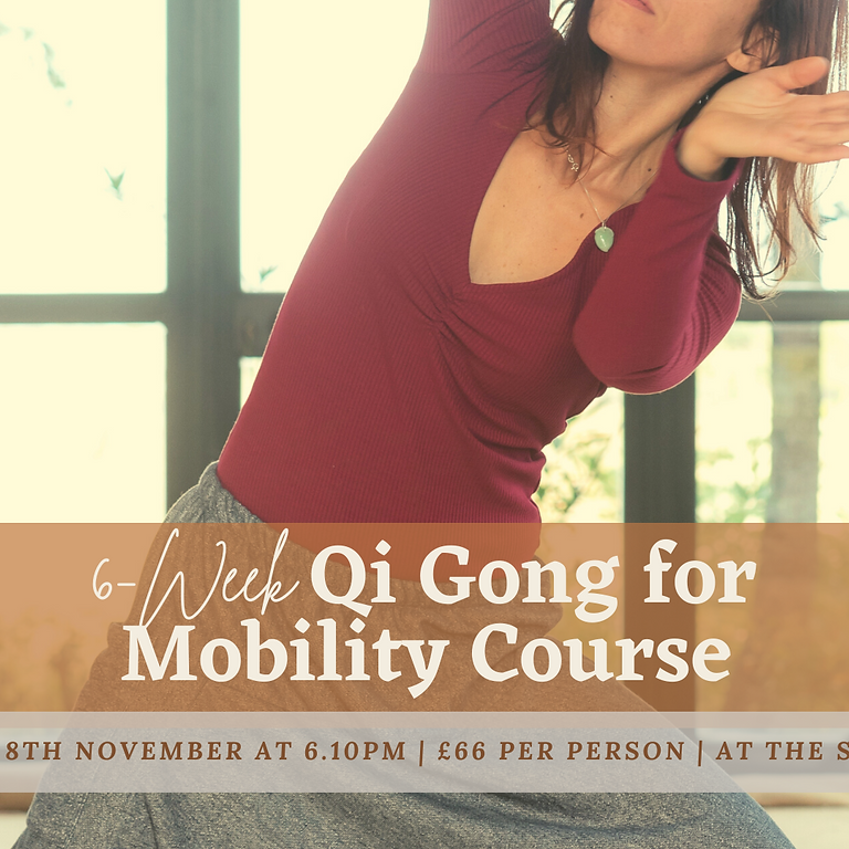 6-Week 'Qi Gong for Mobility' Course (Mondays 6.10pm)