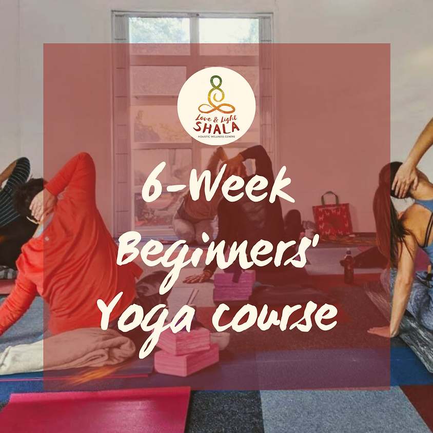 6-Week Yoga for Beginners Course (Tuesdays 7.20pm)