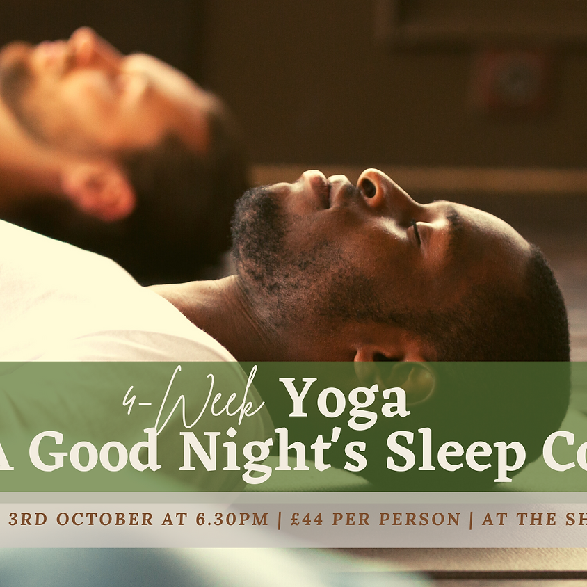 4-Week 'Yoga for A Good Night's Sleep' Course (Sundays 6.30pm)