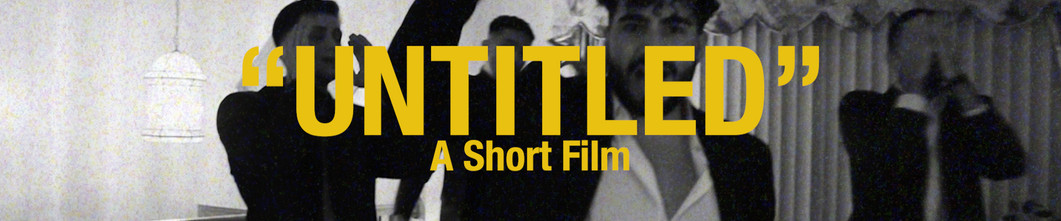 UNTITLED SHORT FILM (A Film by Sir Trevor James)