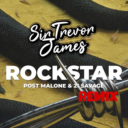 POST MALONE - ROCKSTAR (SIR TREVOR JAMES REMIX