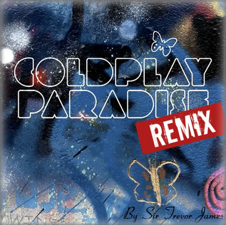Coldplay - Paradise (Sir Trevor James Remix)