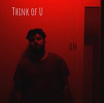 AM - I Think U