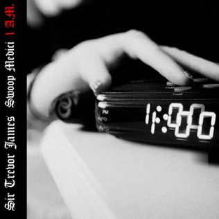 Sir Trevor James - 1 a.m. (feat. Swoop Medici)