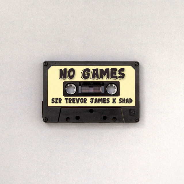 Sir Trevor James - No Games (feat. Shad)
