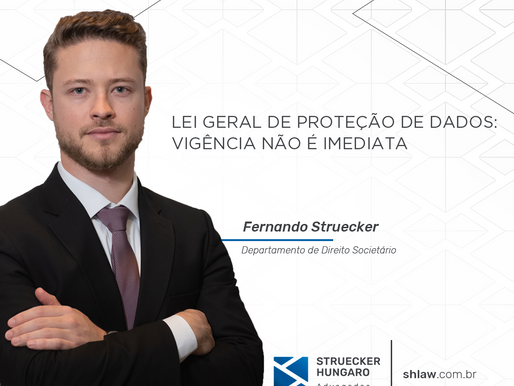 LEI GERAL DE PROTEÇÃO DE DADOS: VIGÊNCIA NÃO É IMEDIATA