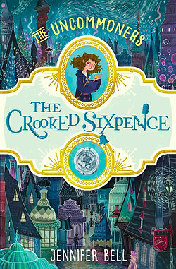 The Crooked Sixpence The Uncommoners Jennifer Belll