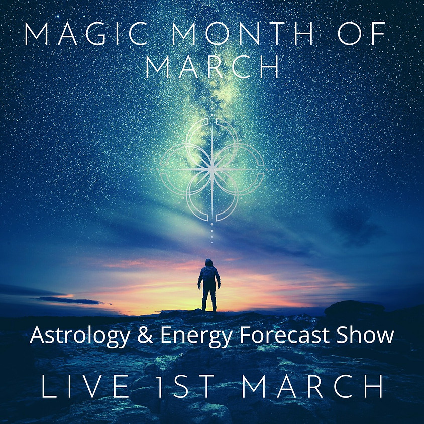 Magic Month of March - Astrology & Energy Forecast