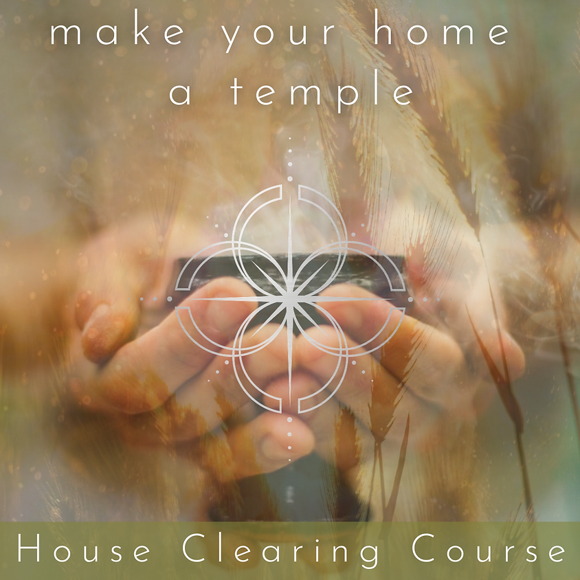 Make Your Home a Temple - A Home Energy Clearing Course