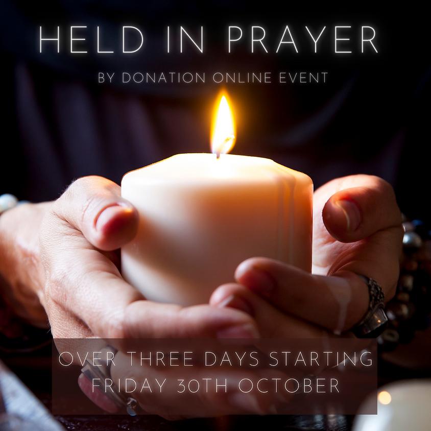 Held in Prayer - By Donation