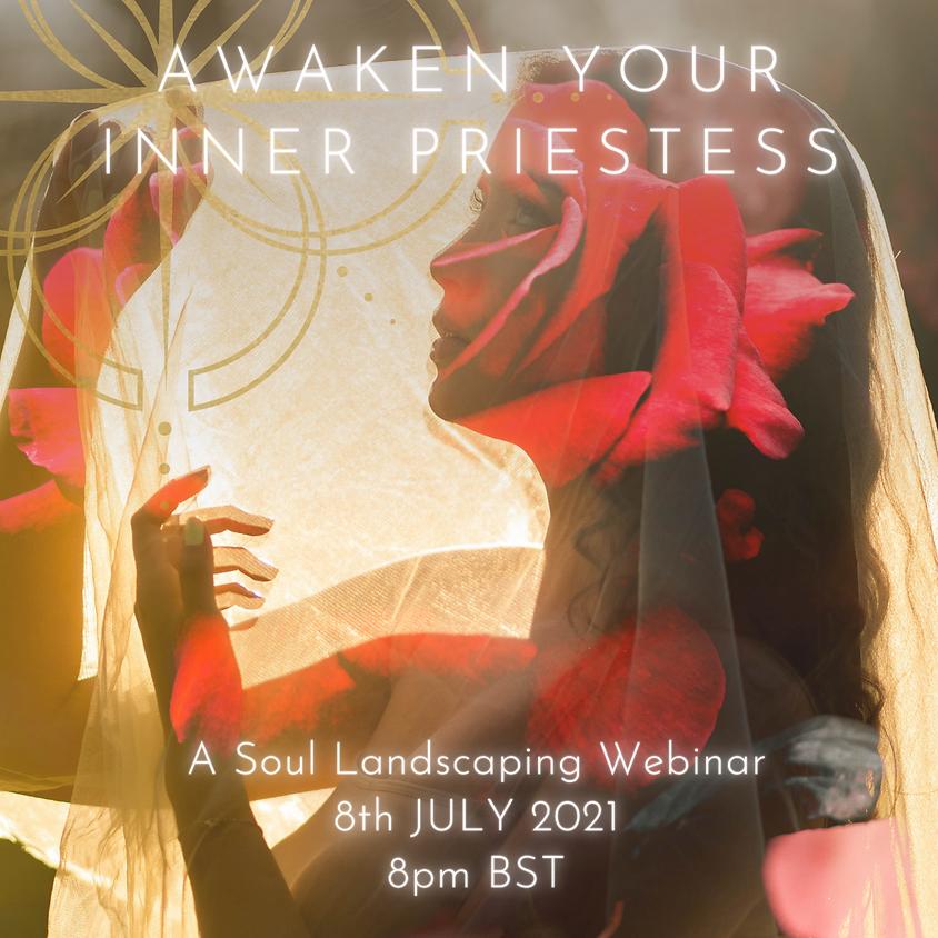 Awaken Your Inner Priestess - A Soul Landscaping Webinar