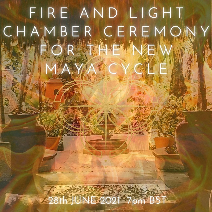 Fire and Light Chamber - By Donation Ceremony for the New Maya Cycle
