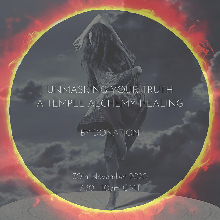 Unmasking your Truth - A Temple Alchemy Healing